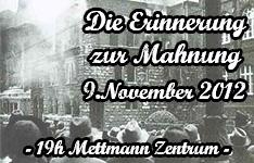 9. November 2012  - Die Erinnerung zur Mahnung